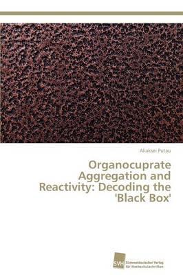 Organocuprate Aggregation and Reactivity