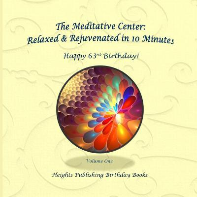 Happy 63rd Birthday! Relaxed & Rejuvenated in 10 Minutes Volume One