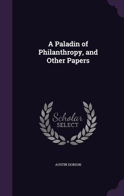 A Paladin of Philanthropy, and Other Papers