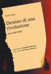 Destino di una rivoluzione. Urss 1917-1937