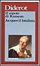 Il nipote di Rameau - Jacques il fatalista e il suo padrone
