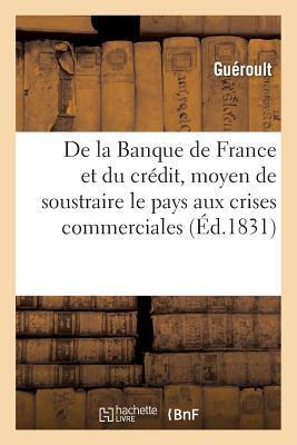 de la Banque de France Et Du Cr�dit Consid�r� Comme Moyen de Soustraire Le Pays
