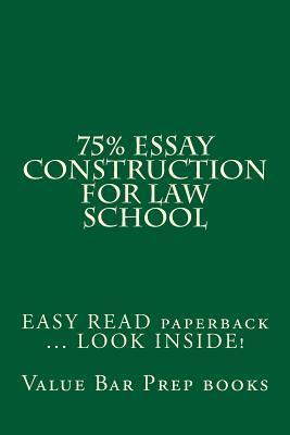75% Essay Construction for Law School