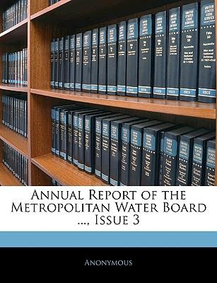 Annual Report of the Metropolitan Water Board ..., Issue 3
