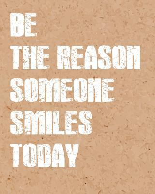 Be the Reason Someone Smile, Quote Inspiration Notebook, Dream Journal Diary, Dot Grid - Blank - Graph Paper
