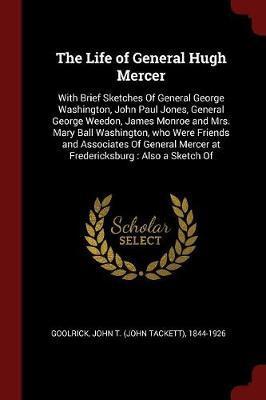 The Life of General Hugh Mercer
