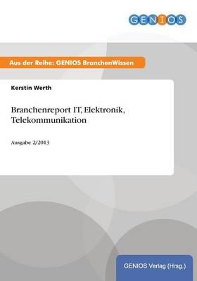 Branchenreport IT, Elektronik, Telekommunikation
