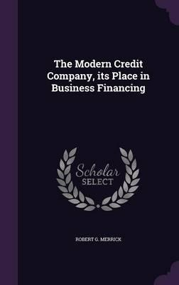 The Modern Credit Company, Its Place in Business Financing