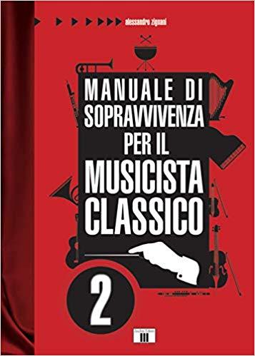 Manuale di sopravvivenza per il musicista classico vol. 2