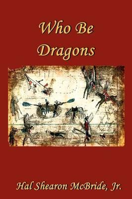 Who Be Dragons