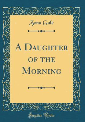 A Daughter of the Morning (Classic Reprint)