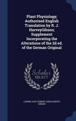 Plant Physiology; Authorized English Translation by R. J. Harveygibson; Supplement Incorporating the Alterations of the 2D Ed. of the German Original