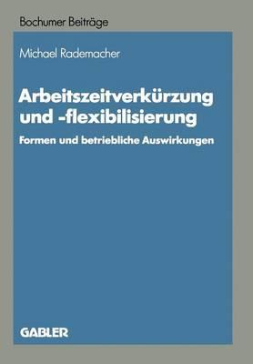 Arbeitszeitverkürzung und -Flexibilisierung