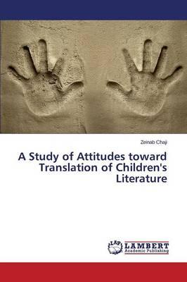 A Study of Attitudes toward Translation of Children's Literature
