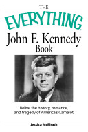 The Everything John F. Kennedy Book