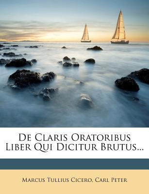 de Claris Oratoribus...