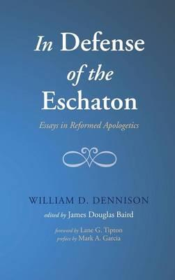 In Defense of the Eschaton