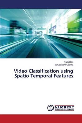 Video Classification using Spatio Temporal Features