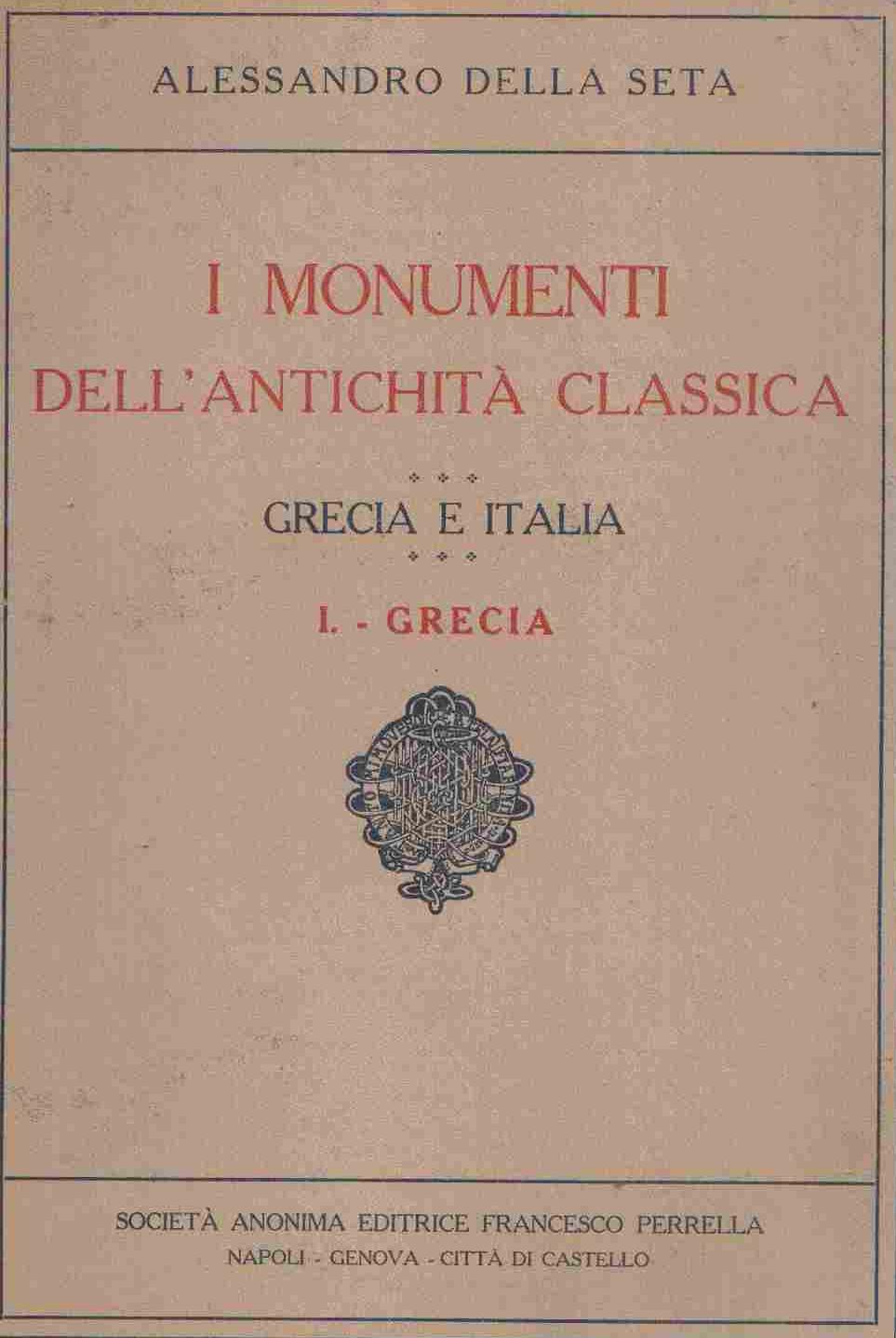I monumenti dell'antichità classica: Grecia e Italia - Vol. 1