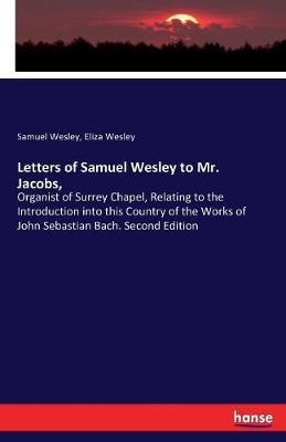 Letters of Samuel Wesley to Mr. Jacobs,