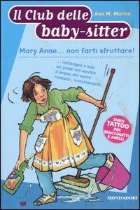 Mary Anne... non farti sfruttare!
