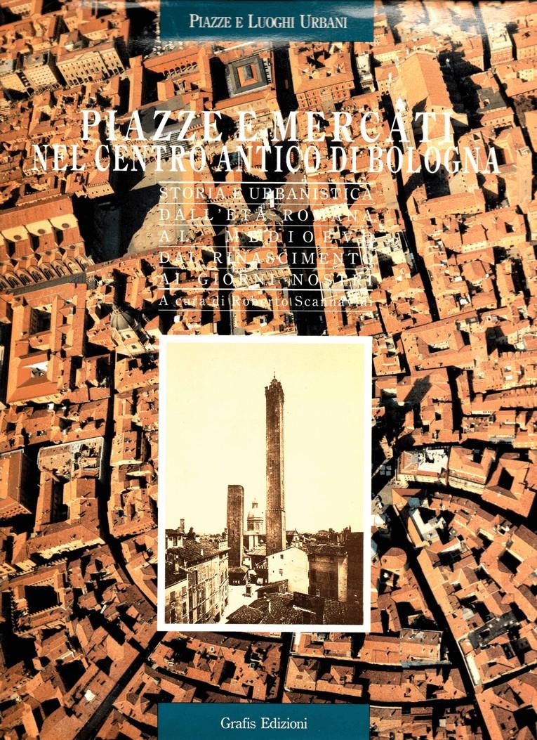 Piazze e mercati nel centro antico di Bologna