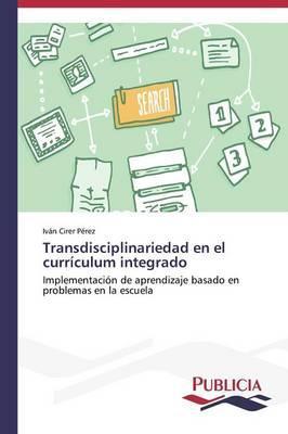 Transdisciplinariedad en el currículum integrado