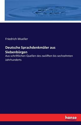 Deutsche Sprachdenkmäler aus Siebenbürgen