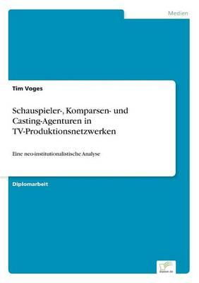 Schauspieler-, Komparsen- und Casting-Agenturen in TV-Produktionsnetzwerken