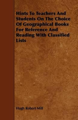 Hints to Teachers and Students on the Choice of Geographical Books for Reference and Reading With Classified Lists
