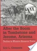 After the boom in Tombstone and Jerome, Arizona