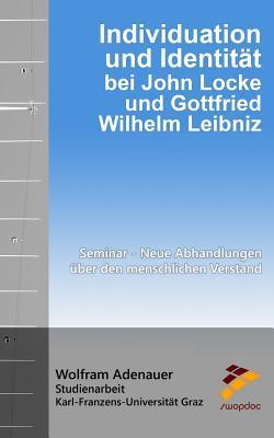 Individuation Und Identität Bei John Locke Und Gottfried Wilhelm Leibniz