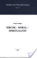 Kirche - Moral - Spiritualität