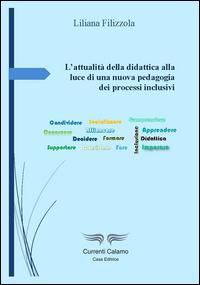 L'attualità della didattica alla luce di una nuova pedagogia dei processi inclusivi