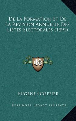 de La Formation Et de La Revision Annuelle Des Listes Electorales (1891)