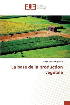 La Base de la Production Vegetale