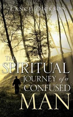 The Spiritual Journey of a Confused Man
