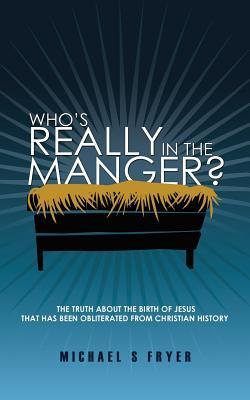 Who's Really in the Manger?
