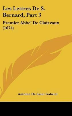 Les Lettres de S. Bernard, Part 3