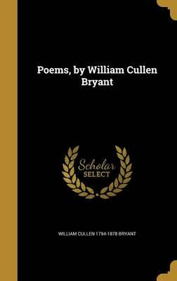 POEMS BY WILLIAM CUL...