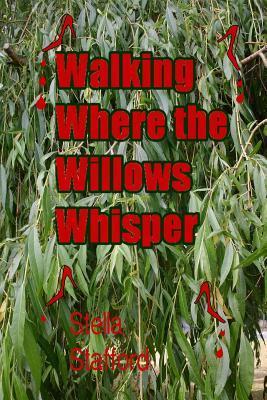 Walking Where the Willlows Whisper