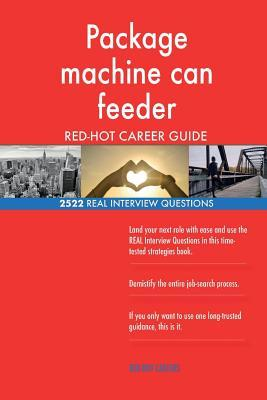 Package machine can feeder RED-HOT Career Guide; 2522 REAL Interview Questions