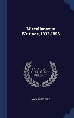 Miscellaneous Writings, 1833-1896