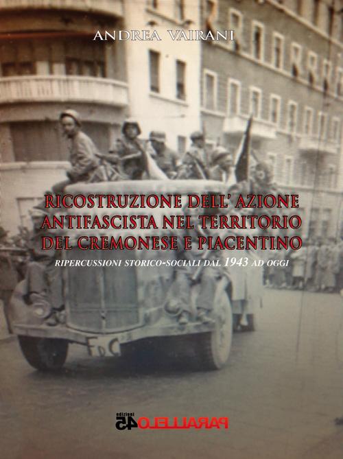 Ricostruzione dell'azione antifascista nel territorio del cremonese e piacentino
