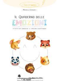 Il quaderno delle emozioni. Attività per conoscere le emozioni divertendosi