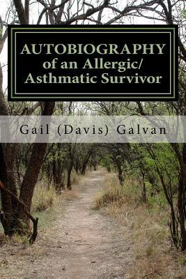 Autobiography of an Allergic/Asthmatic Survivor