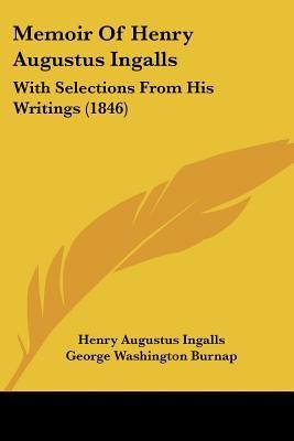 Memoir of Henry Augustus Ingalls