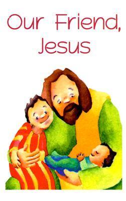 Our Friend Jesus