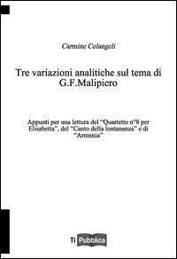 Tre variazioni analitiche sul tema di G. F. Malipiero. Appunti per una lettura del «Quartetto n. 8 per Elisabetta», del «Canto della lontananza» e di «Armenia»