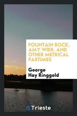 Fountain Rock, Amy W...